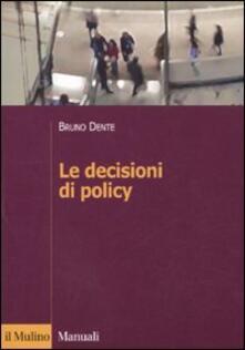 Le decisioni di policy - Bruno Dente - copertina