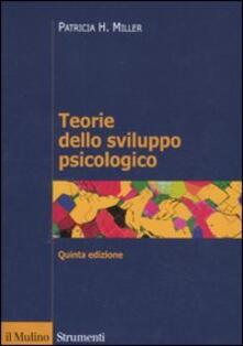 Teorie dello sviluppo psicologico - Patricia H. Miller - copertina