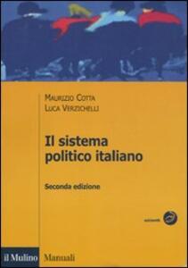 Il sistema politico italiano - Maurizio Cotta,Luca Verzichelli - copertina