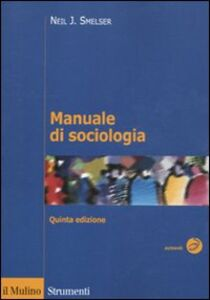 Libro Manuale di sociologia Neil J. Smelser