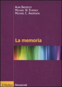 Libro La memoria Alan Baddeley , Michael W. Eysenck , Michael Anderson
