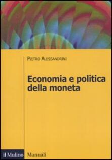 Economia e politica della moneta - Pietro Alessandrini - copertina