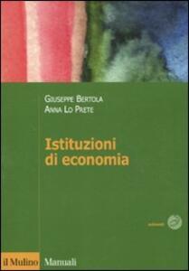 Istituzioni di economia - Giuseppe Bertola,Anna Lo Prete - copertina