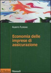 Foto Cover di Economia delle imprese di assicurazione, Libro di Alberto Floreani, edito da Il Mulino