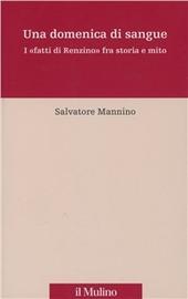 Una domenica di sangue. 17 aprile 1921: i «fatti di Renzino» fra storia e mito