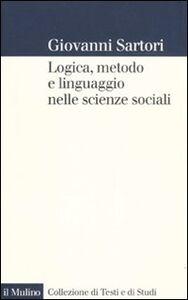 Libro Logica, metodo e linguaggio nelle scienze sociali Giovanni Sartori