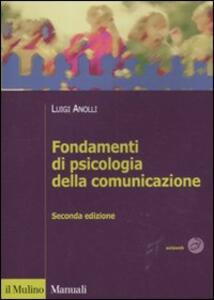 Fondamenti di psicologia della comunicazione - Luigi Anolli - copertina