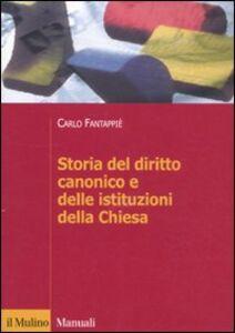Libro Storia del diritto canonico e delle istituzioni della Chiesa Carlo Fantappiè