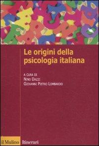 Image of Le origini della psicologia italiana. Scienza e psicologia sperimentale tra '800 e '900