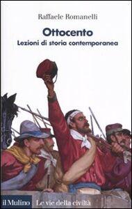 Libro Ottocento. Lezioni di storia contemporanea Raffaele Romanelli