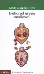 Libro Eretici ed eresie medievali Grado Giovanni Merlo