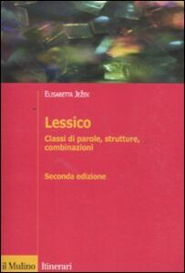 Libro Lessico. Classi di parole, strutture, combinazioni Elisabetta Jezek