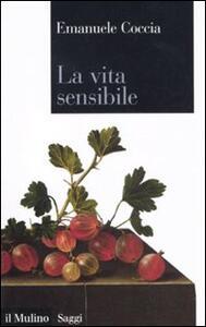 La vita sensibile - Emanuele Coccia - copertina