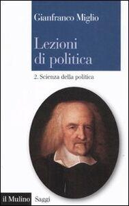 Foto Cover di Lezioni di politica. Vol. 2: Scienza della politica., Libro di Gianfranco Miglio, edito da Il Mulino