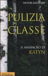 Pulizia di classe. Il massacro di Katyn - Victor Zaslavsky - copertina