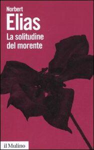 Libro La solitudine del morente Norbert Elias