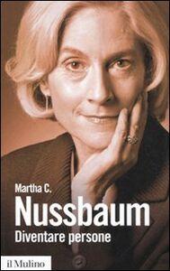 Libro Diventare persone. Donne e universalità dei diritti Martha C. Nussbaum
