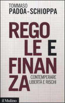 Regole e finanza. Contemperare libertà e rischi - Tommaso Padoa Schioppa - copertina