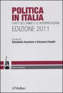 Politica in Italia. I fatti dell'anno e le interpretazioni (2011) - copertina