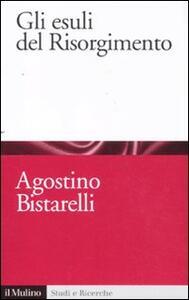 Gli esuli del Risorgimento - Agostino Bistarelli - copertina