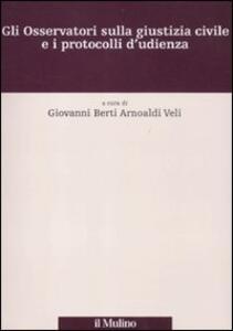 Gli Osservatori sulla giustizia civile e i protocolli d'udienza - copertina