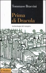 Prima di Dracula. Archeologia del vampiro - Tommaso Braccini - copertina