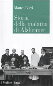 Libro Storia della malattia di Alzheimer Matteo Borri