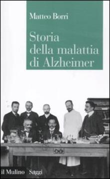 Storia della malattia di Alzheimer - Matteo Borri - copertina