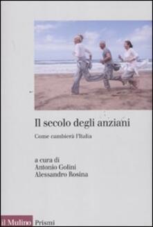 Il secolo degli anziani. Come cambierà lItalia.pdf