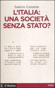 Foto Cover di L' Italia: una società senza stato?, Libro di Sabino Cassese, edito da Il Mulino