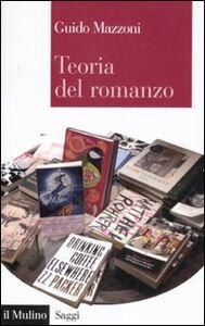 Foto Cover di Teoria del romanzo, Libro di Guido Mazzoni, edito da Il Mulino