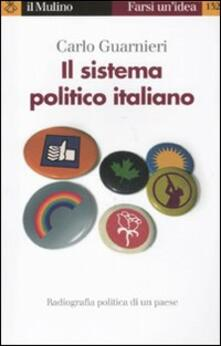 Il sistema politico italiano - Carlo Guarnieri - copertina