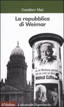 La repubblica di Weimar - Gunther Mai - copertina
