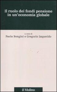 Libro Il ruolo dei fondi pensione in un'economia globale