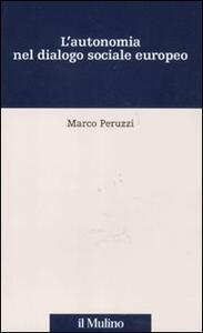 L' autonomia nel dialogo sociale europeo - Marco Peruzzi - copertina
