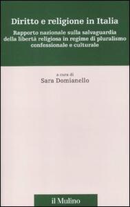 Diritto e religione in Italia. Rapporto nazionale sulla salvaguardia della libertà religiosa in regime di pluralismo confessionale e culturale - copertina