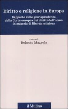 Lpgcsostenible.es Diritto e religione in Europa. Rapporto sulla giurisprudenza della Corte europea dei diritti dell'uomo in materia di libertà religiosa Image