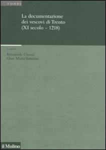 Libro La documentazione dei vescovi di Trento (XI secolo-1218)