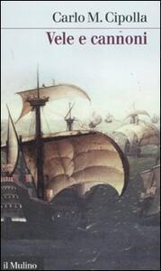 Vele e cannoni - Carlo M. Cipolla - copertina
