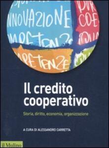 Il credito cooperativo. Storia, diritto, economia, organizzazione - copertina