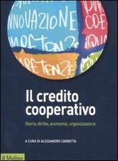 Il credito cooperativo. Storia, diritto, economia, organizzazione