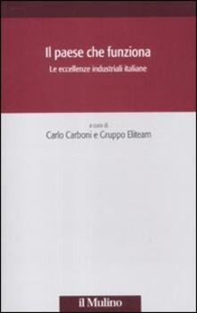 Il paese che funziona. Le eccellenze industriali italiane.pdf