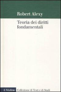 Libro Teoria dei diritti fondamentali Robert Alexy