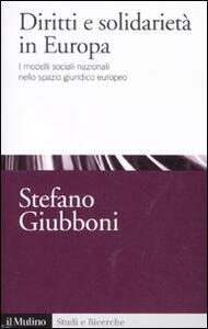 Diritti e solidarietà in Europa. I modelli sociali nazionali nello spazio giuridico europeo - Stefano Giubboni - copertina