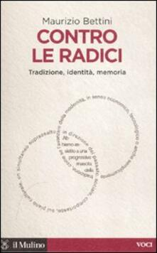 Contro le radici. Tradizione, identità, memoria.pdf