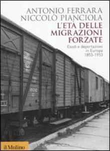 L età delle migrazioni forzate. Esodi e deportazioni in Europa 1853-1953.pdf