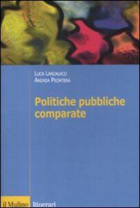 Libro Politiche pubbliche comparate. Metodi, teorie, ricerche Luca Lanzalaco , Andrea Prontera
