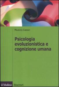 Psicologia evoluzionistica e cognizione umana - Maurizio Cardaci - copertina