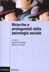Libro Ricerche e protagonisti della psicologia sociale