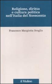 Religione, diritto e cultura politica nell'Italia del Novecento